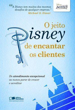 O Jeito Disney de Encantar Os Clientes (Cód: 3454098)